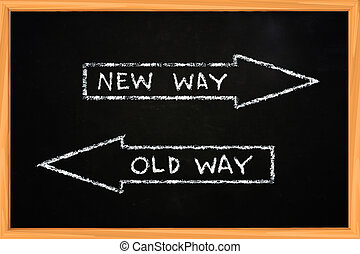 New Way Old Way - New Way and Old Way illustration of chalk...