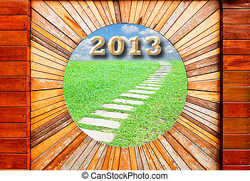 new year 2013 concept in Vintage wood pattern texture with walkway and blue sky background