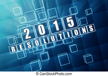 2015 resolutions - new year 2015 resolutions - text in 3d...