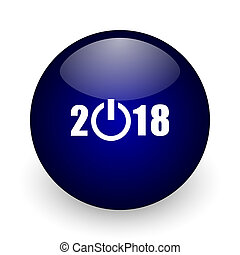 New year 2018 blue glossy ball web icon on white background. Round 3d render button.
