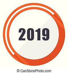 New year 2019 flat design vector web icon. Round orange internet button isolated on white background.