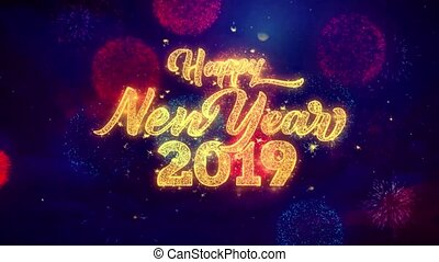 New Year 2019 greeting text Sparkle Particles on Colored Fireworks Display .