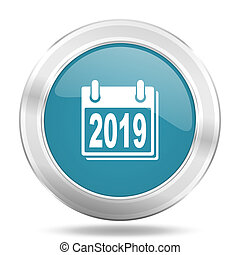 new year 2019 icon, blue round glossy metallic button, web and mobile app design illustration