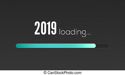 New Year 2019 is loading. Sign with loading panel, progress...