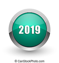 New year 2019 silver metallic chrome web design green round internet icon with shadow on white background.
