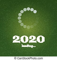 New Year 2020 is loading. School chalkboard with radial loading bar counting down progress of process. Handwritten lettering of chalk on blackboard in sketch or doodle style. Counting of time loading.