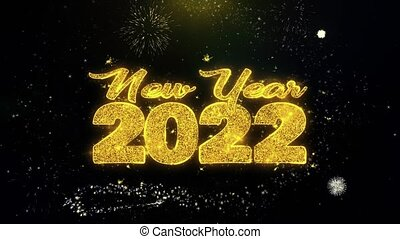 New Year 2022 Text Wish on Gold Glitter Particles Spark Exploding Fireworks Display. Greeting card, Wishes, Celebration, Party, Invitation, Gift, Event, Message, Holiday, Festival 4K Loop Animation.