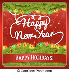 New Year greeting card decorated by pine wreath with candles, baubles, lights, hand written curl greeting.