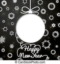 New year handwritten swirl lettering greeting card on black paper with snowflakes, and cut through ball. With place for your text. Vector.