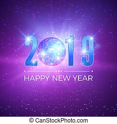 New Year Party card with numbers 2019. Shiny disco ball on night background. Vector illustration