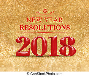 New year resolution 2018 (3d rendering) on gold sparkle glitter perspective floor to blur gold sparkling bokeh abstract background,holiday greeting card.business vision