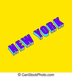 New York text with 3d isometric effect