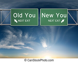 New you, old you. - Sign's depicting a choice in your life