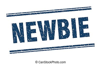 newbie stamp. newbie label. square grunge sign