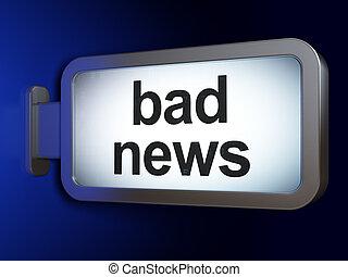 News concept: Bad News on billboard background