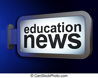 News concept: Education News on billboard background
