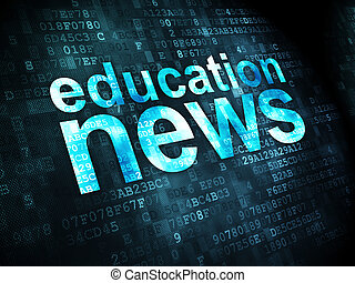 News concept: Education News on digital background