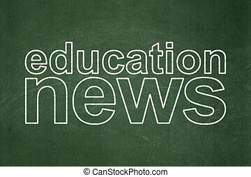 News concept: Education News on chalkboard background