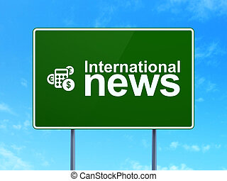 News concept: International News and Calculator on road sign background