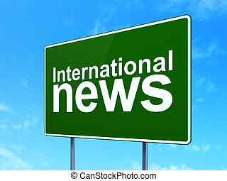 News concept: International News on road sign background