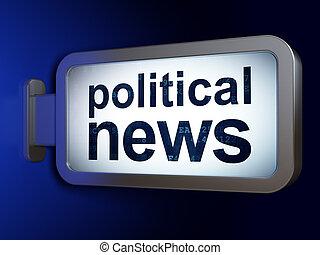 News concept: Political News on billboard background