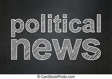 News concept: Political News on chalkboard background