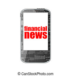 News concept. smartphone with text financial news on display. Mobile phone isolated on white