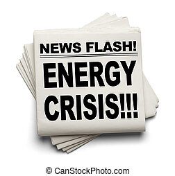 Energy Crisis - News Flash Energy Crisis News Paper Isolated...