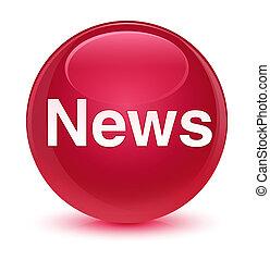 News glassy pink round button
