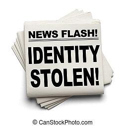 News Identity Stolen - News Flash Identity Stolen News Paper...