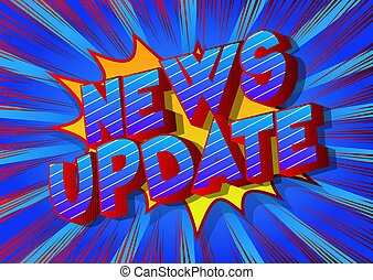 News Update - Comic book style word on abstract background.