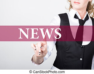 news written on virtual screen. technology, internet and networking concept. woman in a black business shirt presses button on virtual screens