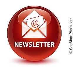 Newsletter glassy brown round button