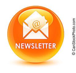 Newsletter glassy orange round button