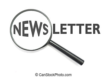 Newsletter - Magnifying glass focused on the word newsletter