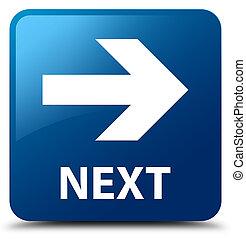 Next blue square button
