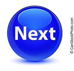 Next glassy blue round button