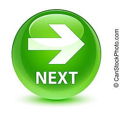 Next glassy green round button