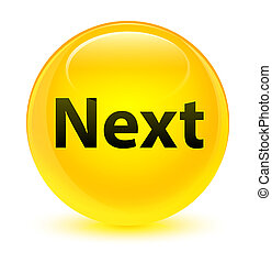 Next glassy yellow round button