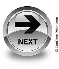 Next glossy white round button