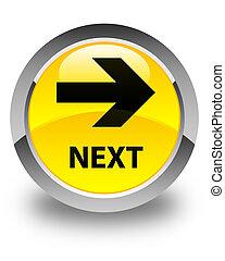 Next glossy yellow round button