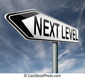 next level higher and more difficult levels game upgrade or...