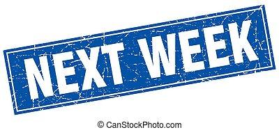 next week blue square grunge stamp on white