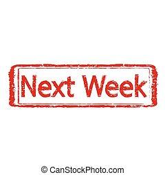 Next week red stamp text Illustration