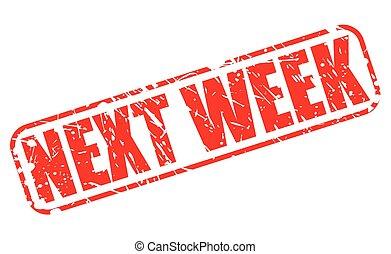 Next week red stamp text