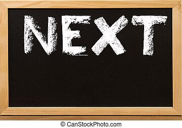 Next write by white chalk on a blackboard.