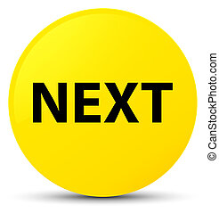Next yellow round button