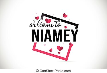 Niamey Welcome To Word Text with Handwritten Font and Red...