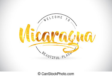 Nicaragua Welcome To Word Text with Handwritten Font and Golden Texture Design.