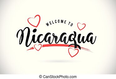 Nicaragua Welcome To Word Text with Handwritten Font and Red Love Hearts.